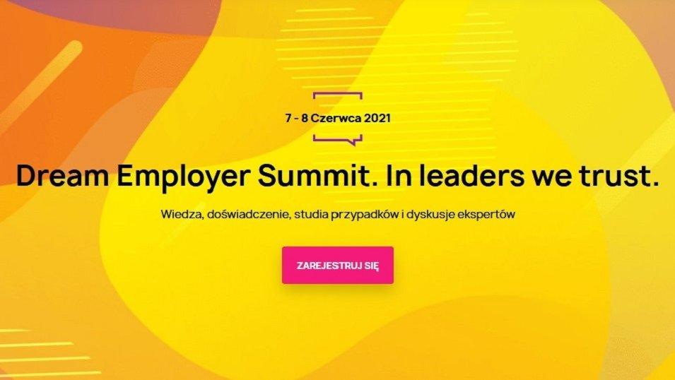 ZAPROSZENIE: Dream Employer Summit. In leaders we trust. 7-8 czerwca 2021